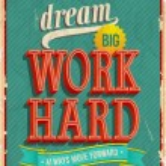 Dream big, work hard. — Stock Vector