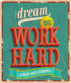 Dream big, work hard. — Stock Vector