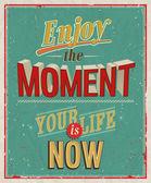 Enjoy the moment. — Stock Vector
