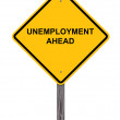 Unemployment Ahead - Caution Sign — 图库照片