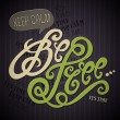 Keep Calm Be Free hand lettering — Stock Vector