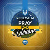 """""""Keep calm and pray for Ukraine"""" poster — Stock Vector"""