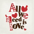 All we need is Love — Stock Vector