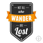 Not all who wander are lost — Stock Vector