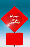 Never stop loving — Stock Photo