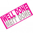well done — Stock Vector