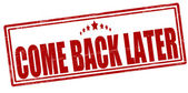 Come back later — Stock Vector
