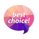 Colorful Speech Bubble With Best Choice Symbol — Stock Vector