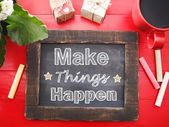Make Things Happen on chalkboard — Stock Photo
