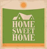 "Vintage ""Home sweet home"" poster design on old paper texture — Vector de stock"