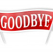 Photo: Red banner with words goodbye