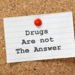 Drugs Are Not The Answer — Stock Photo