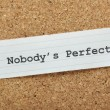 Nobody's Perfect — Stock Photo