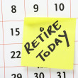 Stock Photo: Retire Today Reminder