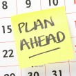 Plan Ahead Reminder — Stock Photo