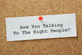 Are You Talking to The Right People — Photo