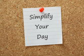 Simplify Your Day — Stock Photo