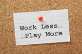 Work Less Play More — Foto Stock