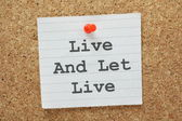 Live And Let Live — Stock Photo