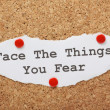 Постер, плакат: Face The Things You Fear