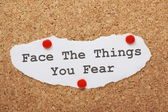 Face The Things You Fear — Stock Photo