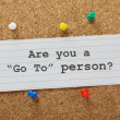 Are you a Go To Person? — Stock Photo #48988105