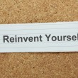 Reinvent Yourself — Stock Photo