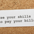 Use Your Skills to Pay Your Bills — Stock Photo #49987819