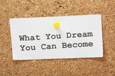 What You Dream You Can Become — Stock Photo