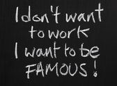 I want to be Famous — Stock Photo