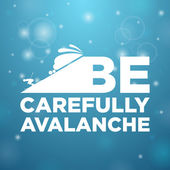 Be carefully avalanche — Stock Vector