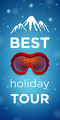 Best holiday tour and mountain with ski goggles — Stock Vector