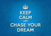 Keep Calm and Chase your Dream — Stock Vector