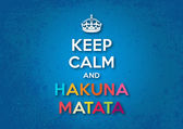 Keep Calm and Hakuna Matata — Stock Vector