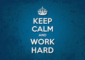 Keep Calm and Work Hard — Stock Vector