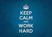 Keep Calm and Work Hard — Stock Vector