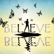 Believe — Stock Photo