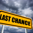 Last chance sign - Stock Photo