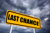 Last chance sign — Stock Photo