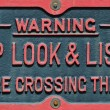 Warning stop look listen sign — Stock Photo