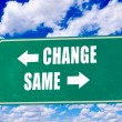 Change and same sign — Stockfoto