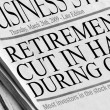 Newspaper headlines read &amp;#039;Retirement Cut in Half During Crisis&amp;#039;. - Stock Photo
