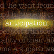 Word ANTICIPATION over grungy background — стоковое фото #36563655