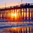 Oceanside Pier California with quote — Stock Photo #40137389