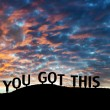 "Stock Photo: Inspirational silhouetted words ""You got this"""
