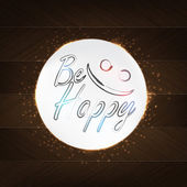 Be Happy Typography — Stock Vector