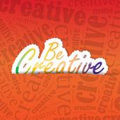Essere creativo sfondo — Vettoriale Stock