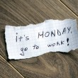 It's monday, go to work. — Foto de Stock