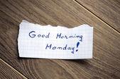 Good Morning Monday — Stock Photo