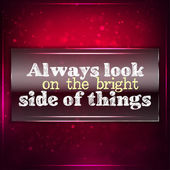 Always look on the bright side of things — Stock Vector